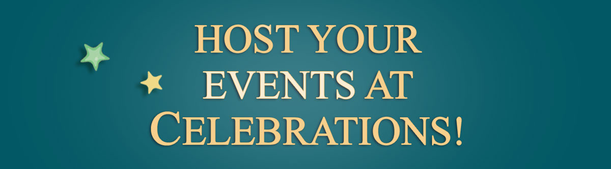 Host Your Events at Celebrations